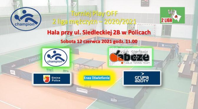 Turniej Play OFF – 2 liga mężczyzn – 2020/2021
